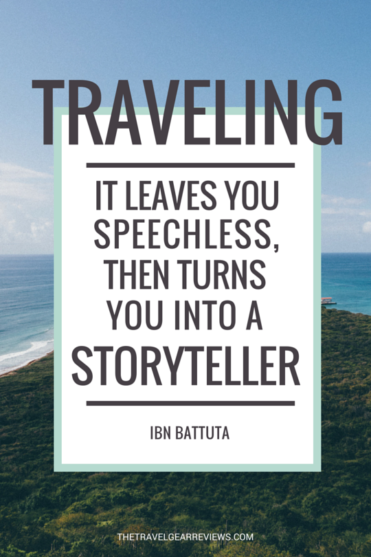 Traveling - it leaves you speechless, then turns you into a storyteller - Ibn Battuta. 100 Best Travel Quotes